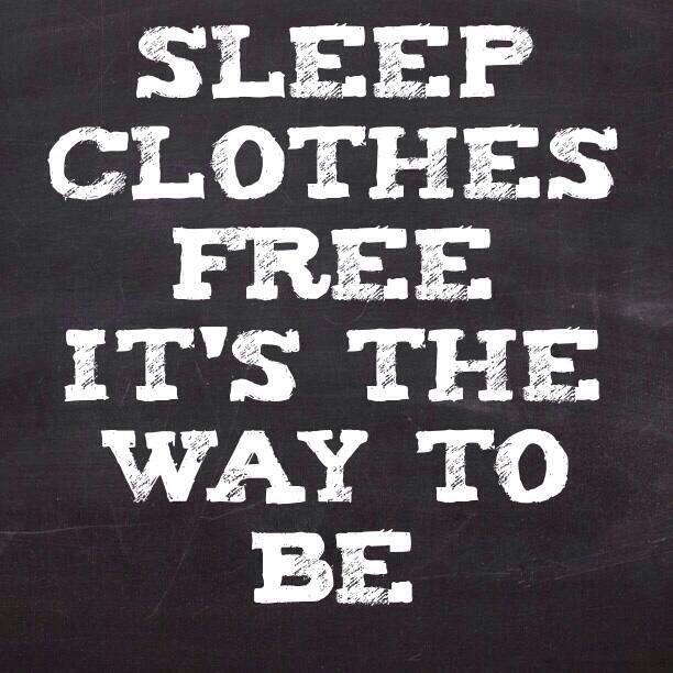 Sleep clothes free the way to be