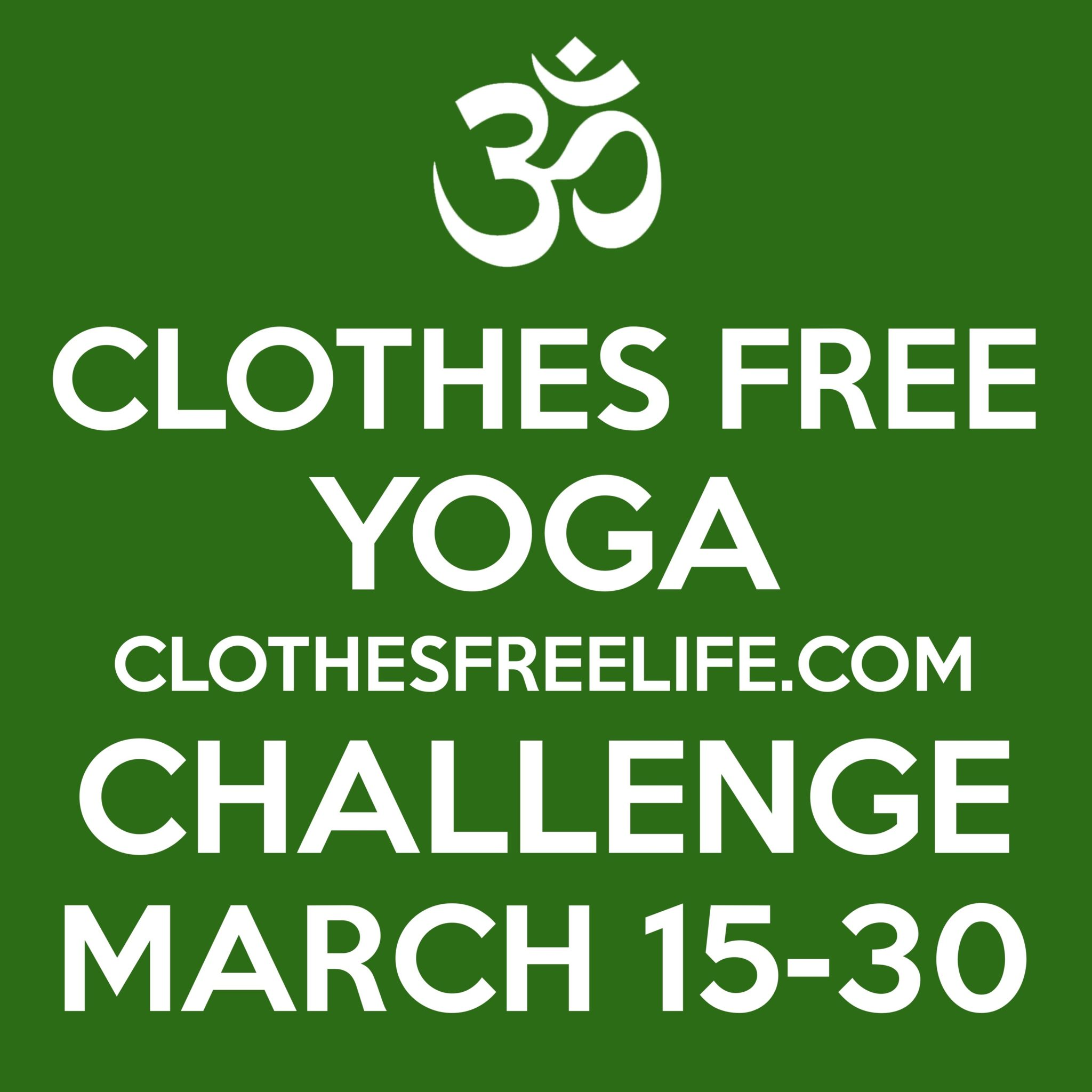 Clothes free yoga challenge coming soon