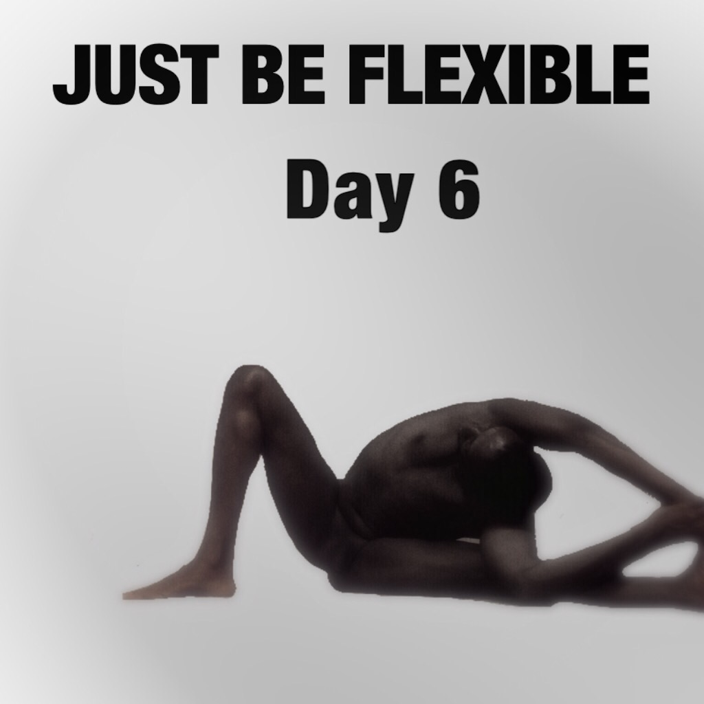 JUST BE clothes free yoga challenge day 6 flexible