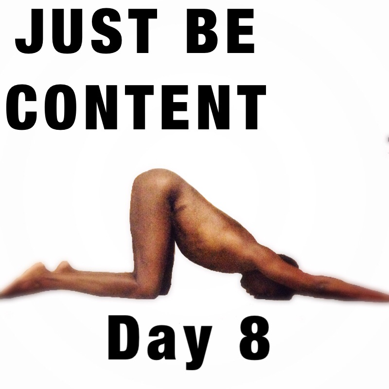 JUST BE clothes free yoga challenge day 8 contentment