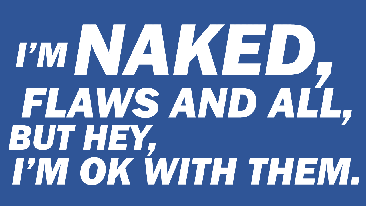 As a nudist, it's OK to have flaws.
