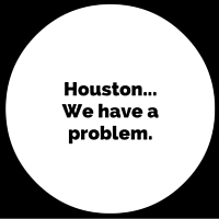 Houston...We have aproblem.